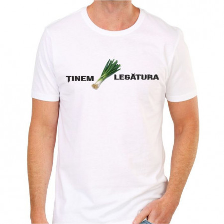 Tricou personalizat -Ținem legătura-
