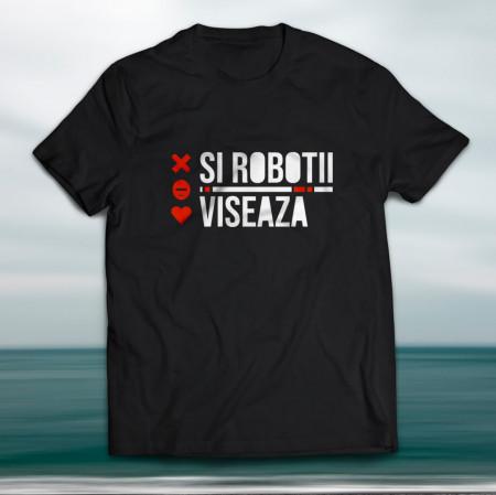 """Tricou """"Și roboții visează"""""""