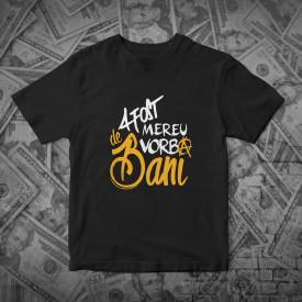 Vorba de bani [tricou] *Lichidări de stoc*