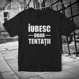 "Tricou ""IUBESC DOAR TENTATII"" + CD gratis la alegere"