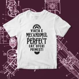 "Tricou ""MECANISMUL PERFECT"""