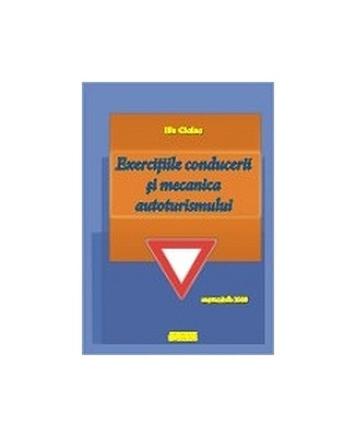 Manual auto Exercitiile conducerii si mecanica autoturismului