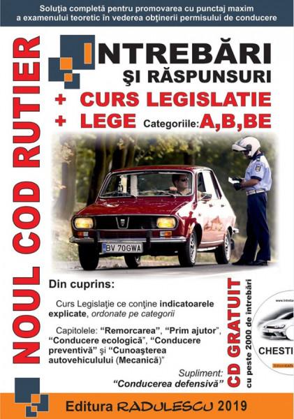 Manual auto intrebari si raspunsuri + curs legislatie + lege : categoriile A, B, BE Editia 2019