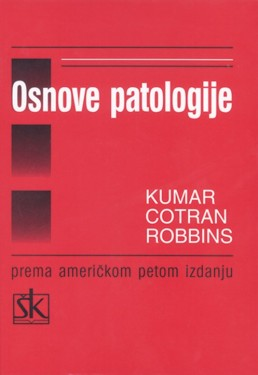 Osnovi Patologije Vinay Kumar,Ramzi Cotrain,Stnaley Robbins, Skolska Knjiga