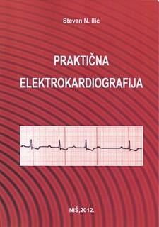 Prakticna Elektrokardiografija Stevan Ilic 2012 godina