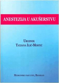 Anestezija u akuserstvu Tijana Ilic Mostic 2016 godina.