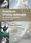 Praktikum iz Klinicke Radiologije za Studente Medicine Grupa Autora Data Status