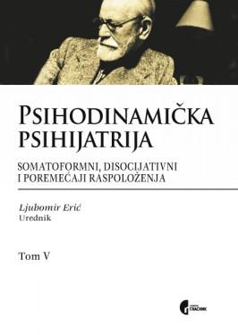 Psihodinamicna Psihijatrija Ljubomir Eric  6 Tomova, psiholozi,psihoanaliticari  2011 godina
