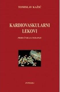 Kardiovaskularni Lekovi prirucnik za  terapiju,Tomislav Kazic,2011 godina