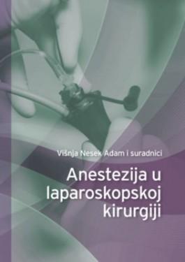 Anestezija u Laproskopskoj Hirurgiji Visnja Nesek Adam 2012 godina