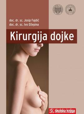 Kirurgija Dojke Josip Fajdic ,Ivo Dzepina Skolska Knjiga