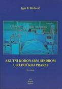 Akutni koronarni sindrom u klinickoj praksi