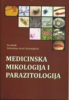 Medicinska mikologija i parazitologija sa CD Valentina Arsic Arsenijevic i  saradnici 2014 godina
