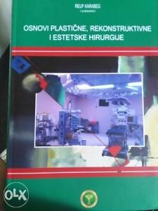 Osnovi Rekonstruktivne i Plastine Hirurgije Reuf Karabeg ,2014 godina