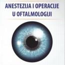 Anestezija i operacije u oftamologiji  Milos Jovanovic 2016 godina