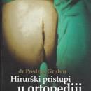 Hiruski Pristup u Ortopediji Predrag Grubor 2010 godina