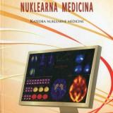 Nuklearna Medicina  za osnovne studije ,grupa autora 2009 godina