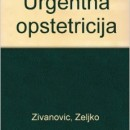 Urgentna Opstetricija Zeljko Zivanovic Zavod za Ucbenike Beograd