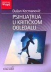 Psihijatrija u kriticnom ogledalu, Dusan Kecmanovic