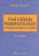 Uvod u klinicku psihopatologiju,Marko Munjiza