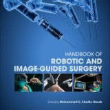 Handbook of Robotic and Image-Guided Surgery 1st Edition