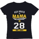 Tricou personalizat Asa arata o mama adevarata la 28 ani. Personalizeaza varsta (cifre).
