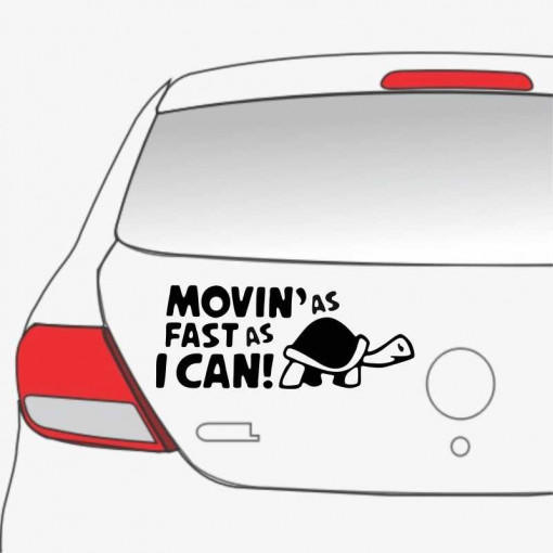 Sticker auto Moving As Fast As I Can
