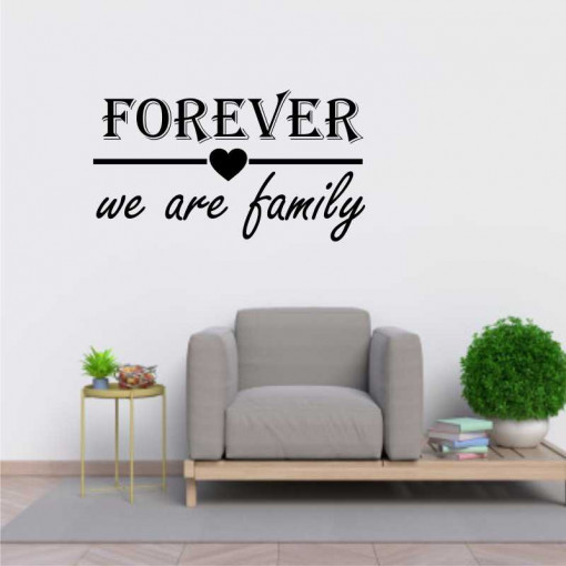 Sticker perete Forever we are family