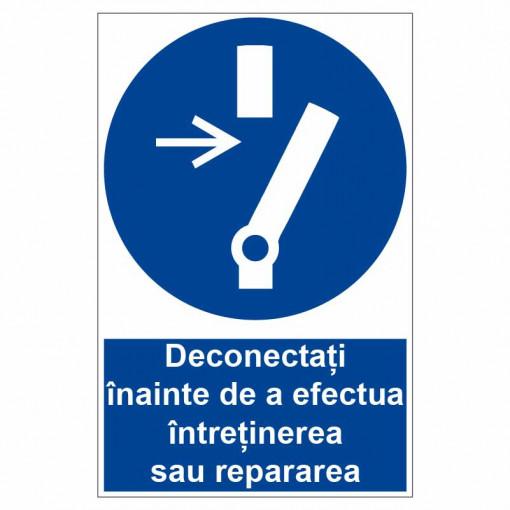 Sticker indicator Deconectati inainte de a efectua intretinerea sau reparatia