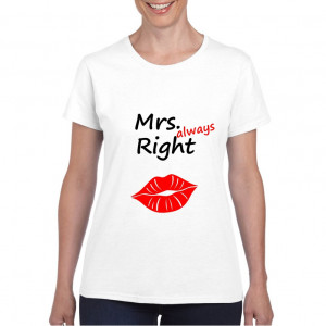 Tricou personalizat dama alb Mrs Always Right