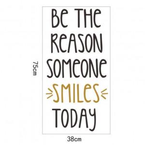Sticker perete Be the Reason Someone Smiles Today