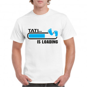 Tricou personalizat barbati alb Tati is Loading Blue