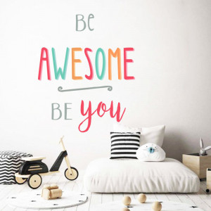 Sticker perete Be Awesome… Be You