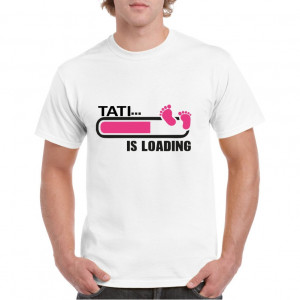 Tricou personalizat barbati alb Tati is Loading Pink