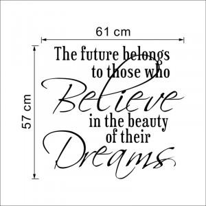 Sticker perete Believe in the Beauty of Dreams
