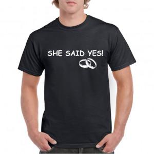 Tricou personalizat barbati negru She Said Yes