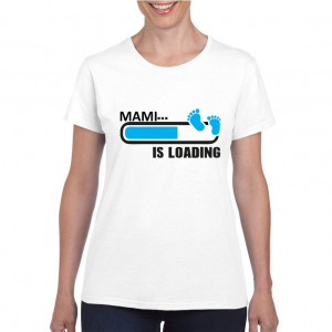 Tricou personalizat dama alb Mami is Loading Blue S