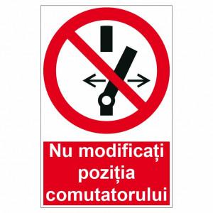 Sticker indicator Nu modificati pozitia comutatorului