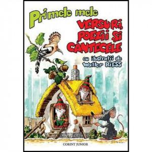 Primele mele versuri, poezii si cantecele - Carte povesti pentru copii