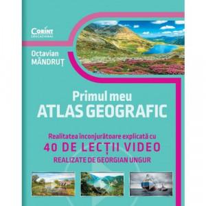 Primul meu atlas geografic. Realitatea inconjuratoare explicata cu 40 de lectii video