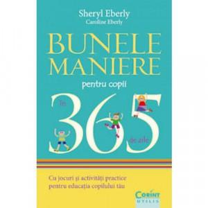 Bunele maniere pentru copii in 365 de zile - Carte povesti pentru copii
