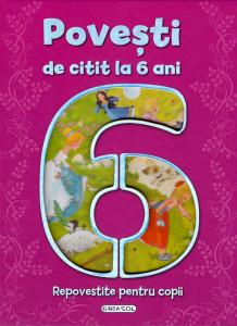Povesti de citit la 6 ani - Carte povesti pentru copii
