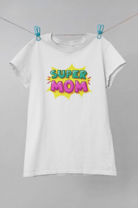 Tricou printat Super Mom