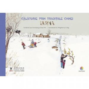 Calatorie prin traditiile Chinei. Iarna - Carte povesti pentru copii