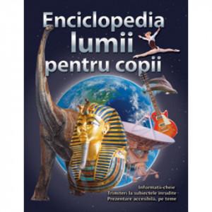 Enciclopedia lumii pentru copii - Carte povesti pentru copii