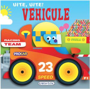Uite, uite! Vehicule - Carte povesti pentru copii