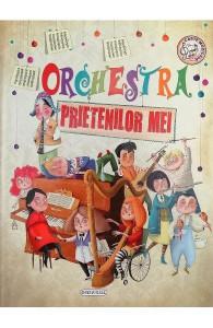 Orchestra prietenilor mei - Carte povesti pentru copii