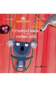 Ursuletul koala care vorbea urat - Carte povesti pentru copii