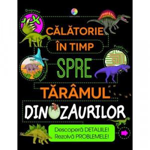 Calatorie in timp spre taramul dinozaurilor - Carte povesti pentru copii