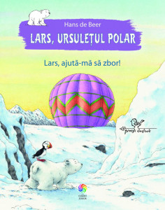 Lars, ursuletul polar. Lars, ajuta-ma sa zbor! - Carte povesti pentru copii